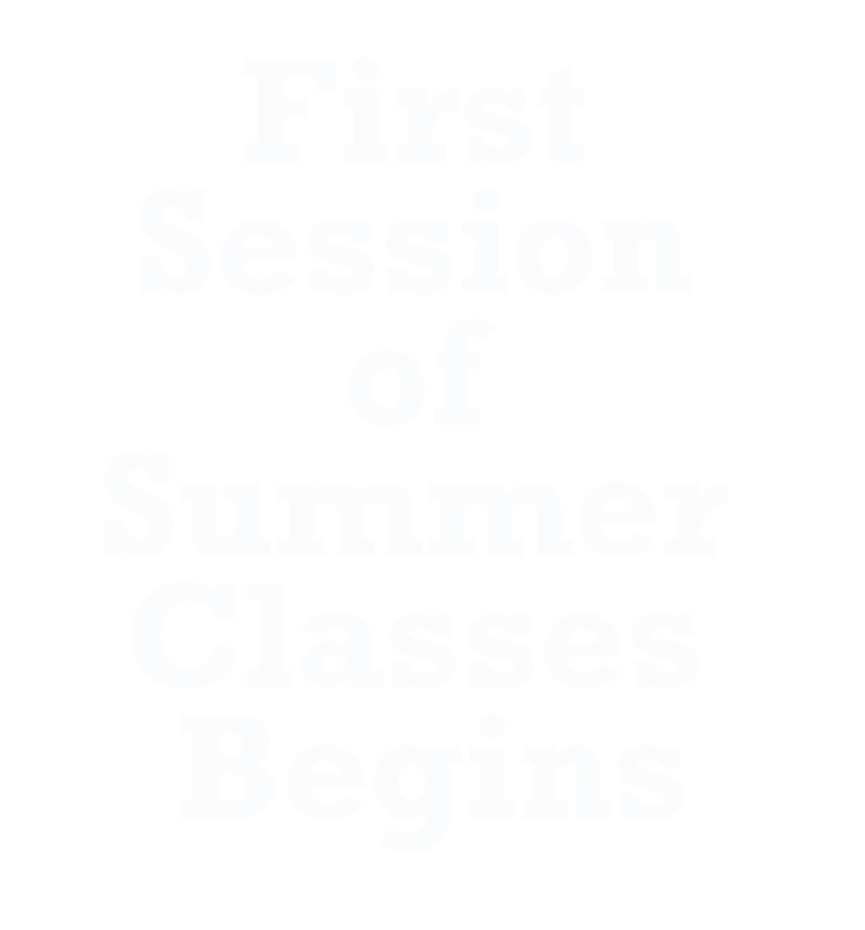 Text reading First Session of Summer Classes Begins
