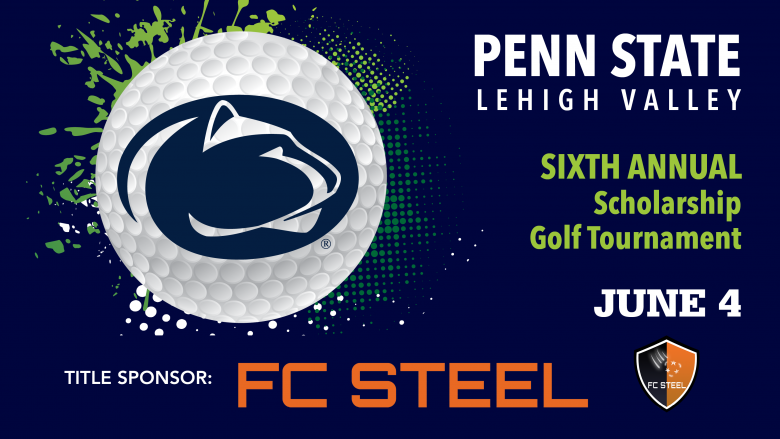 Penn State Lehigh Valley Sixth Annual Scholarship Golf Tournament featuring FC Steel